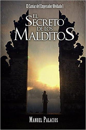 El Secreto de los Malditos (El Cantar del Emperador Olvidado) (Spanish Edition): Manuel Palacios: 9781521298688: Amazon.com: Books