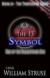 The 13th Symbol: Rise of the Enlightened One (The Thirteenth Series)