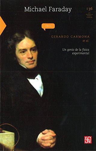 Michael Faraday Un Genio De La Fisica Experiment: Un genio de la física experimental