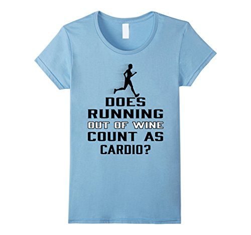 Women's Running shirt Does Running Out Of Wine Count As Cardio Large Baby Blue (Wine And Running compare prices)