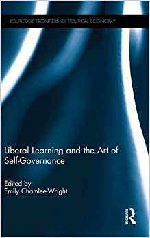 Liberal Learning and the Art of Self-Governance (Routledge Frontiers of Political Economy)