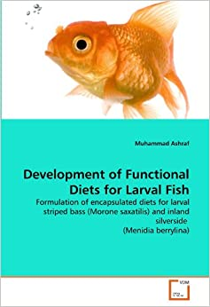 Development of Functional Diets for Larval Fish: Formulation of encapsulated diets for larval striped bass (Morone saxatilis) and inland silverside(Menidia berrylina)