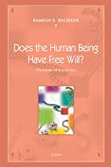 Does The Human Being Have Free Will? {The Answer May Surprise You} Kindle Edition
