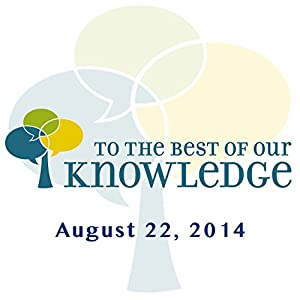 To the Best of Our Knowledge: Edges of Science Radio/TV Program