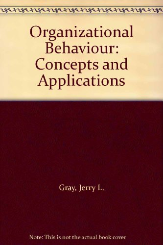 Organizational Behaviour: Concepts and Applications