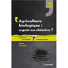 Agriculture biologique : espoir ou chimère ? (L')
