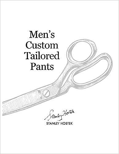 Mens Custom Tailored Pants The Stanley Hostek Tailoring Book