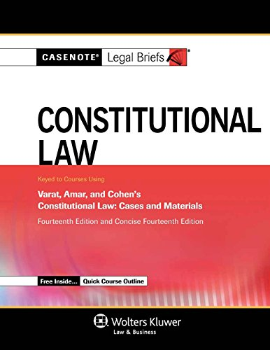 Pdf Law Casenote Legal Briefs: Constitutional Law, Keyed to Varat, Cohen, and Amar, Fourteenth Edition