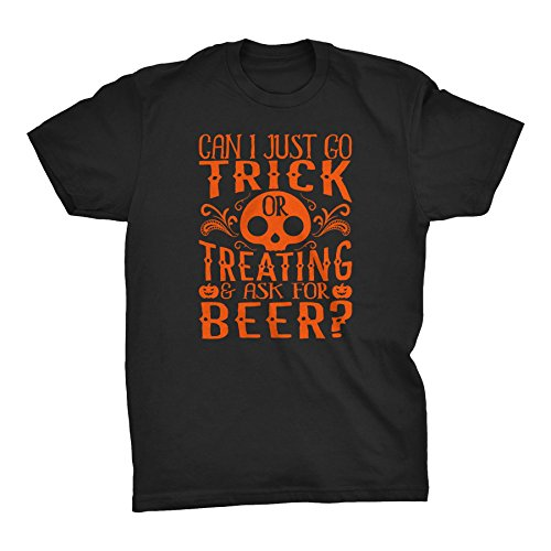 (Can I Go Trick Or Treating and Just Ask For BEER - Funny Halloween Costume T-shirt - Black)