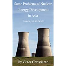 Some Problems of Nuclear Energy Development in Asia: A Survey of Literature