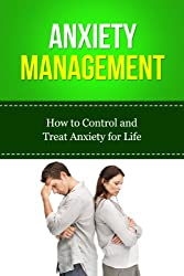 Anxiety Management - How to Control and Treat Anxiety for Life +++Get BONUS Here+++ (English Edition)