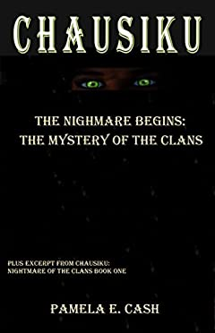 Chausiku The Nightmare Begins: The Mystery of the Clans (Chausiku Series)