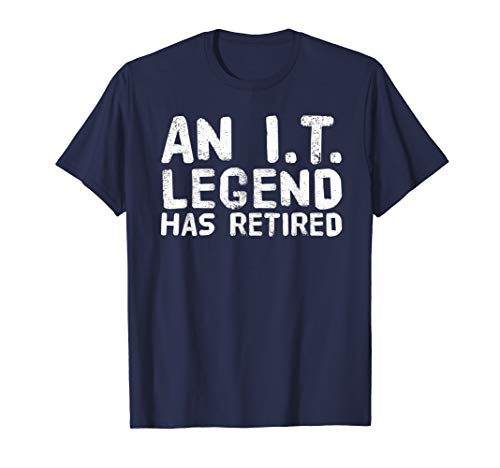 Retirement Banners Ideas (AN I.T. LEGEND HAS RETIRED Shirt Funny Retirement Gift)