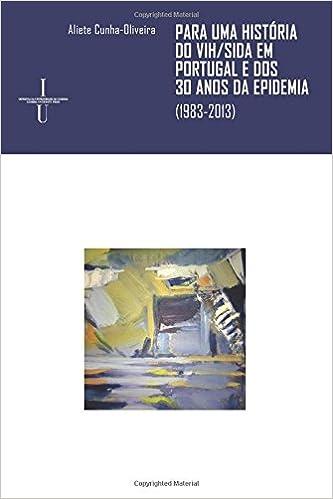 Para uma História do VIH/Sida em Portugal e dos 30 anos da epidemia: (1983-2013)
