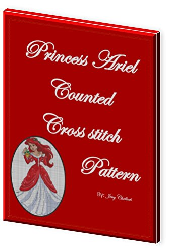 Counted Cross Stitch Pattern Princess Ariel: Counted Cross Stitch (Counted Cross Stitch - Princess Book 1)