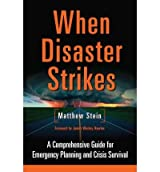 (WHEN DISASTER STRIKES: A COMPREHENSIVE GUIDE FOR EMERGENCY PLANNING AND CRISIS SURVIVAL) BY Stein, Matthew(Author)Paperback on (11 , 2011)