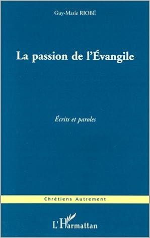 En ligne Passion de l'evangile pdf