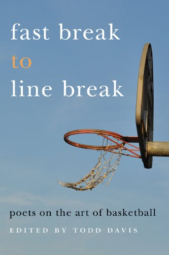 Fast Break to Line Break: Poets on the Art of Basketball