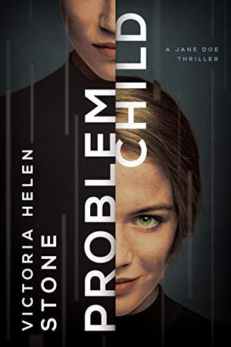 Problem Child (A Jane Doe Thriller) by [Stone, Victoria Helen]