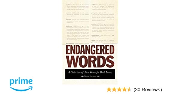 ca8d277bd8d4e6 Amazon.com  Endangered Words  A Collection of Rare Gems for Word Lovers  (9781632204530)  Simon Hertnon  Books