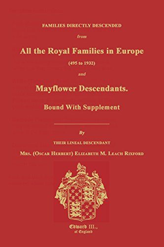 families-directly-descended-from-all-the-royal-families-in-europe-495-to-1932-mayflower-descendants-
