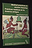 Medical Practices in Ancient America, Peredo, Miguel G., 9684140177