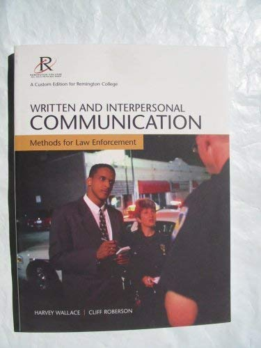 Remington Law Enforcement - Written and Interpersonal Communication Methods for Law Enforcement (A Custom Edition For Remington College)