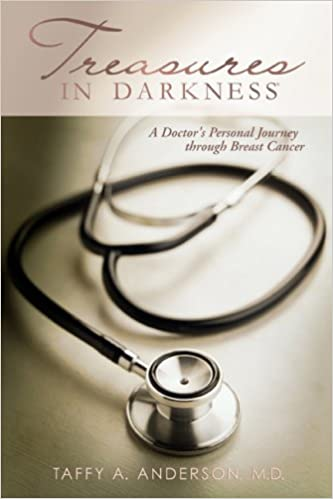 Treasures in Darkness: A Doctor's Personal Journey Through