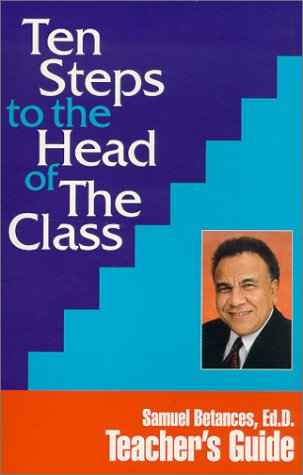 Ten Steps to the Head of The Class:  Teacher's Guide