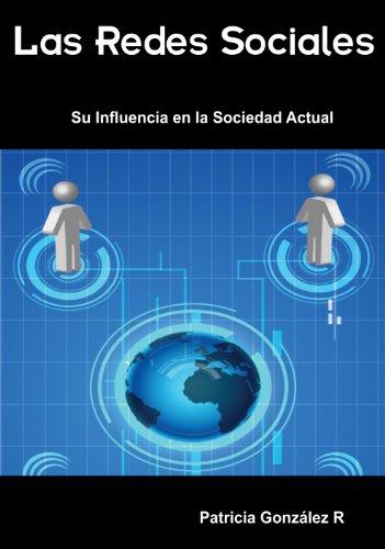 Las Redes Sociales Su Influencia En La Sociedad Actual Spanish Edition Download Free
