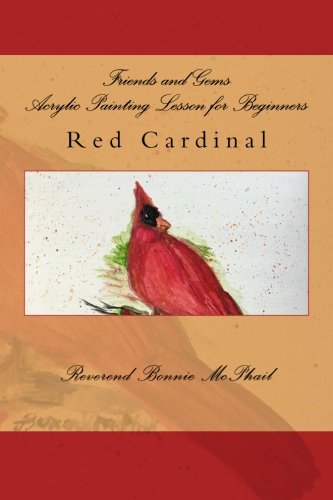 Download Friends and Gems Acrylic Painting Lesson for Beginners: Red Cardinal (Volume 16) PDF