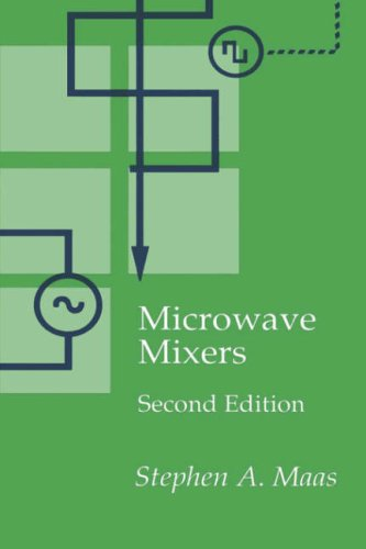 Microwave Mixers (Artech House Antennas and Propagation Library) (Artech House Microwave Library (Hardcover)) (Electronics Maas Industrial)