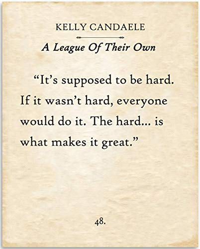 Kelly Candaele - It's Supposed To Be Hard - A League Of Their Own - 11x14 Unframed Typography Book Page Print - Great Gift for Book Lovers, Also Makes a Great Gift Under $15