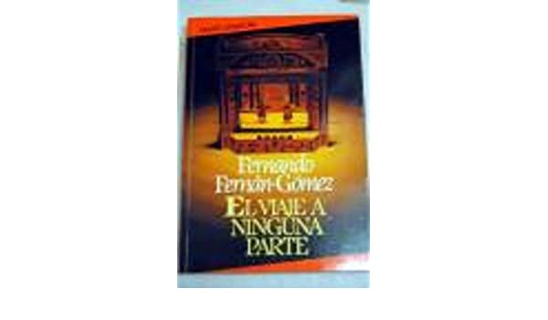 El viaje a ninguna parte (Colección Literatura) (Spanish ...