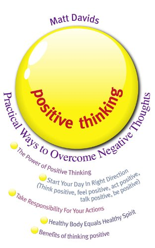 Practical Perspectives Positive Lives >> Positive Thinking Practical Ways To Overcome Negative Thoughts