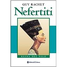 Nefertiti: Reina del Nilo