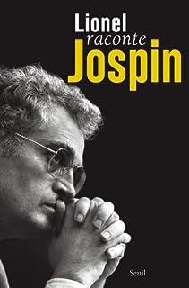 Lionel raconte Jospin : entretiens avec Pierre Favier et Patrick Rotman, Jospin, Lionel