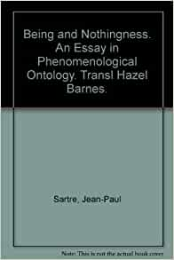 being and nothingness an essay on phenomenological ontology Being and nothingness: an essay on phenomenological ontology by sartre, jean-paul and a great selection of similar used, new and collectible books available now at.