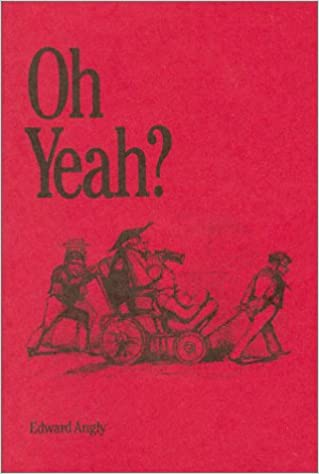 Image result for oh yeah? book edward angley