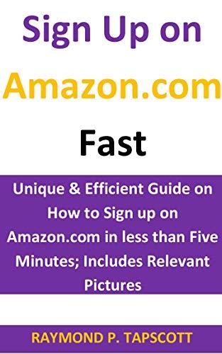 Sign Up on Amazon com Fast: Unique & Efficient Guide on How to Sign up on  Amazon com in less than Five Minutes