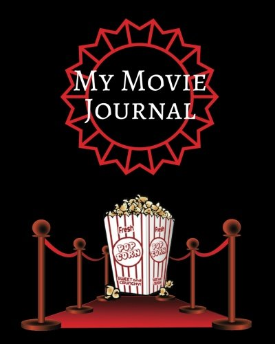 "My Movie Journal: Black Red Carpet Design | Perfect Gift for Movie Lovers | Movie Log | Keep A record Of All The Movies You Have Watched & Your ... | 8 x 10"" Large (Film Reviews) (Volume 1) (Gifts For The Movie Lover)"