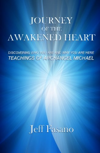 Download Journey of the Awakened Heart: Discovering Who You Are and Why You Are Here PDF
