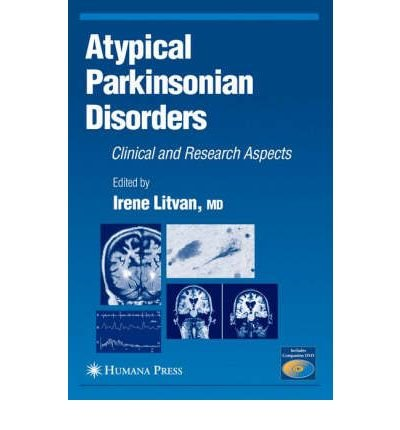 [(Atypical Parkinsonian Disorders: Clinical and Research Aspects)] [Author: Irene Litvan] published on (April, 2005) pdf