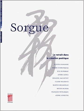 En ligne téléchargement gratuit Sorgue, tome 1. Le retrait dans la création poétique pdf, epub ebook