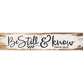 Be Still & Know White Wash 3 x 12 Inch Solid Pine Wood Farmhouse Stick Sign