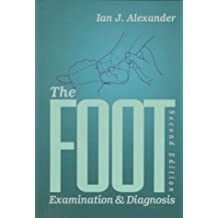 The Foot: Examination and Diagnosis