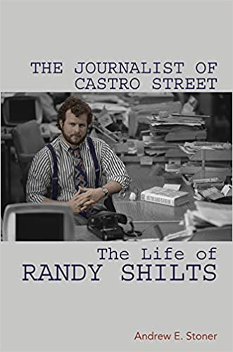 cover image The Journalist of Castro Street: The Life of Randy Shilts