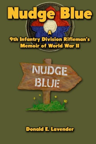 Nudge Blue: A 9th Infantry Division Rifleman's Memoir of World War II ()