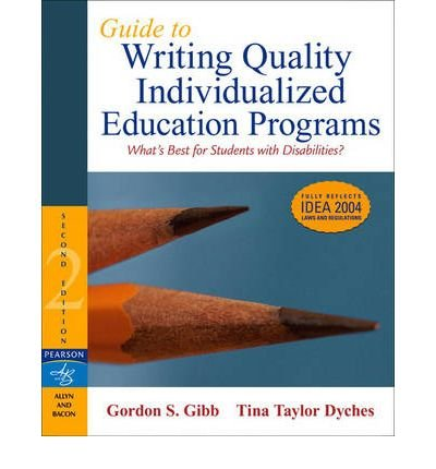 [ [ [ Guide to Writing Quality Individualized Education Programs[ GUIDE TO WRITING QUALITY INDIVIDUALIZED EDUCATION PROGRAMS ] By Gibb, Gordon S. ( Author )Jan-01-2007 Paperback