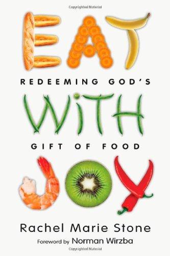 Eat With Joy Redeeming Gods Gift Of Food